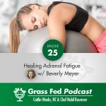 Healing Adrenal Fatigue with Beverly Meyer