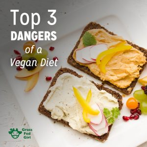 Top 3 Dangers of a Vegan Diet
