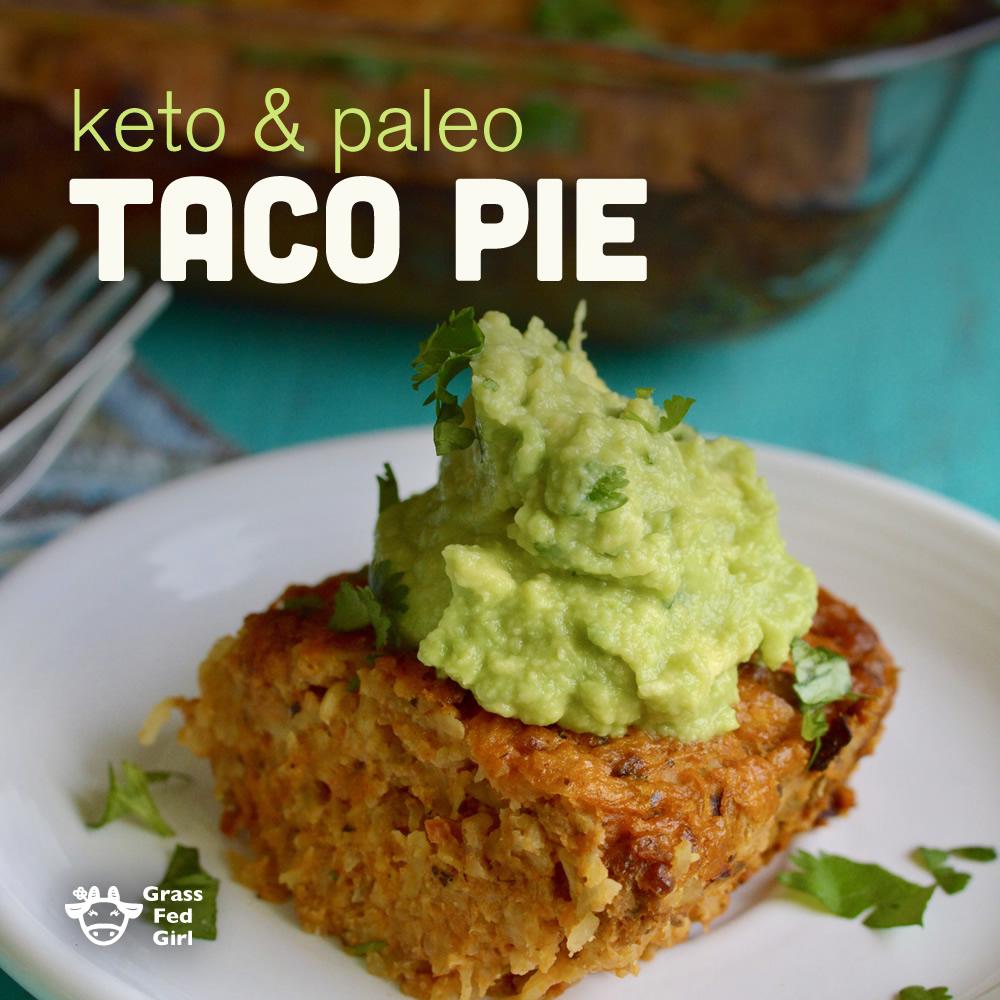 taco pie keto paleo carb low grassfedgirl
