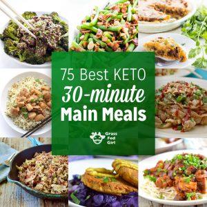 75 Best Keto 30 Minute Main Meals