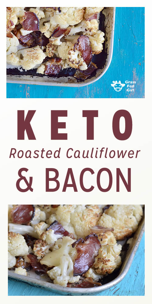 Keto Roasted Cauliflower and Bacon